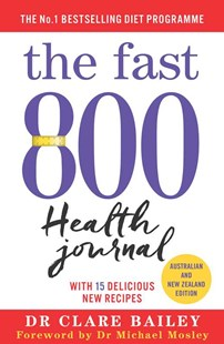 Fast 800 Health Journal by Dr Clare Bailey (9781760854461) - PaperBack - Health & Wellbeing Diet & Nutrition