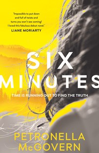 Six Minutes by Petronella McGovern (9781760875282) - PaperBack - Modern & Contemporary Fiction General Fiction