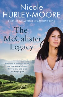 The McCalister Legacy by Nicole Hurley-Moore (9781760875541) - PaperBack - Romance Modern Romance