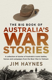 The Big Book of Australia's War Stories by Jim Haynes (9781760875619) - PaperBack - Military