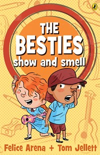 The Besties Show and Smell by Felice Arena, Tom Jellett (9781760890988) - PaperBack - Children's Fiction