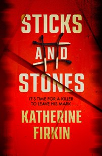 Sticks and Stones by Katherine Firkin (9781760893026) - PaperBack - Crime Mystery & Thriller