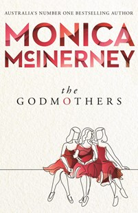 The Godmothers by Monica McInerney (9781760893736) - PaperBack - Modern & Contemporary Fiction General Fiction