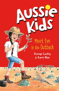 Aussie Kids: Meet Eve in the Outback by Raewyn Caisley, Karen Blair (9781760894108) - PaperBack - Children's Fiction