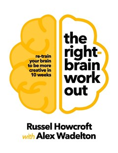 The Right-brain Workout by Russel Howcroft (9781760894955) - PaperBack - Computing Internet