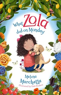 What Zola Did on Monday by Melina Marchetta, Deb Hudson (9781760895150) - PaperBack - Children's Fiction