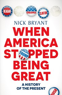 When America Stopped Being Great by Nick Bryant (9781760896232) - PaperBack - History Latin America