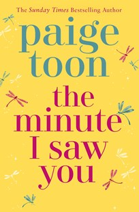 The Minute I Saw You by Paige Toon (9781760898182) - PaperBack - Modern & Contemporary Fiction General Fiction