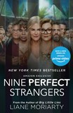 NINE PERFECT STRANGERS: TV TIE-IN by Liane Moriarty