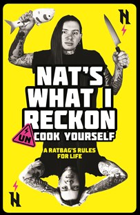 Un-cook Yourself A Ratbag's Rule For Life by Nat's What I Reckon (9781761040900) - PaperBack - Humour General Humour