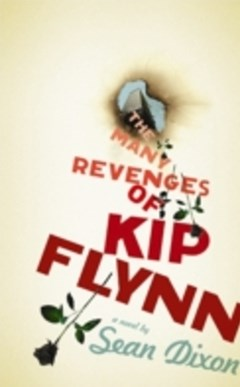 Dymocks Many Revenges Of Kip Flynn By Sean Dixon border=