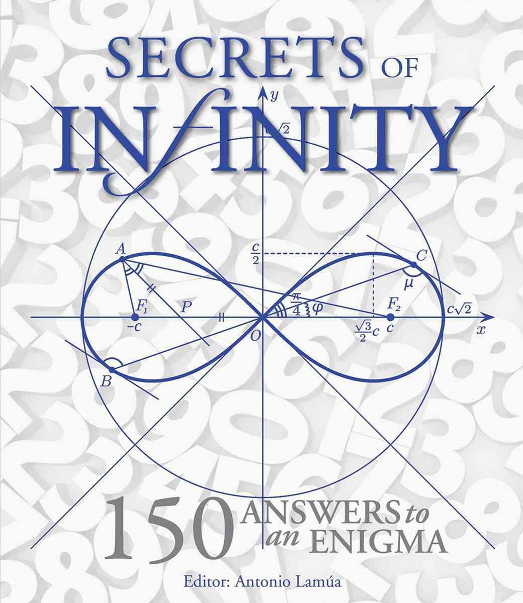 Secrets of Infinity: 150 Answers to an Enigma