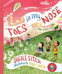 Toes in My Nose by Sheree Fitch, Sydney Smith (9781771082181) - PaperBack - Non-Fiction