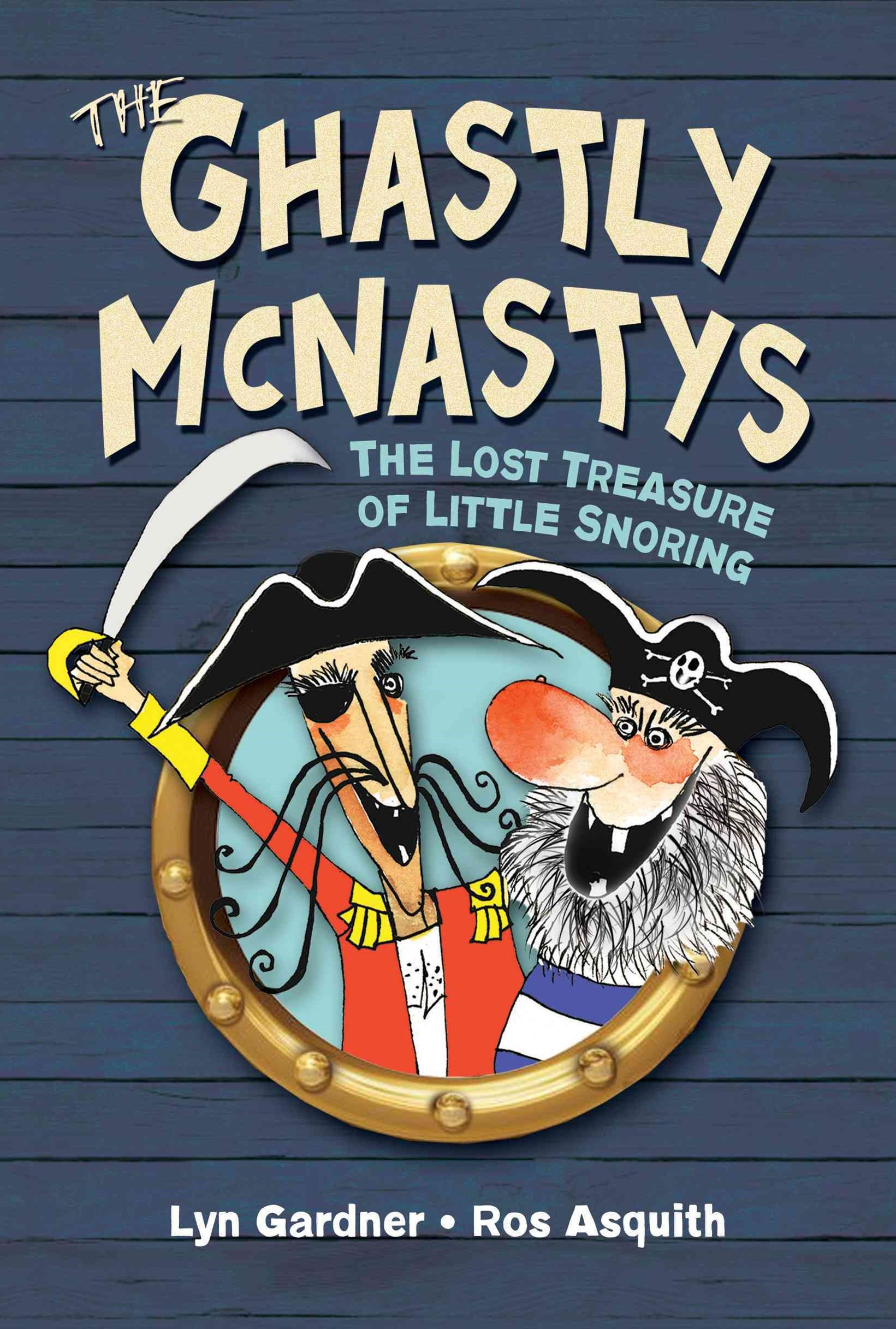 The Ghastly Mcnastys: the Lost Treasure of Little Snoring