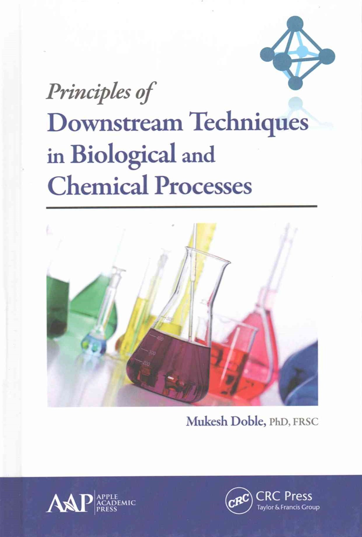 Principles of Downstream Techniques in Biological and Chemical Processes