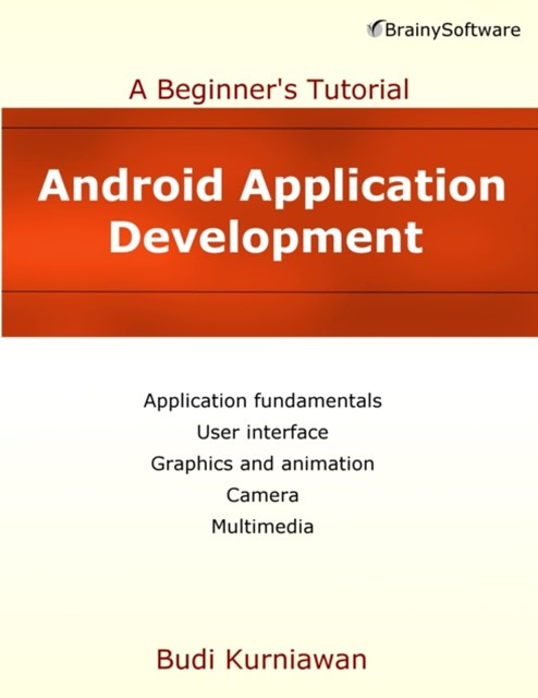 Android Application Development: A Beginner's Tutorial