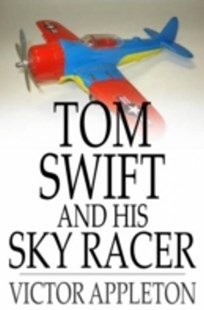 (ebook) Tom Swift and His Sky Racer - Children's Fiction