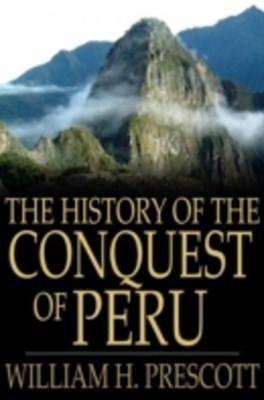 (ebook) History of the Conquest of Peru