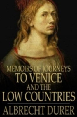 (ebook) Memoirs of Journeys to Venice and the Low Countries