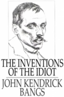 (ebook) Inventions of the Idiot