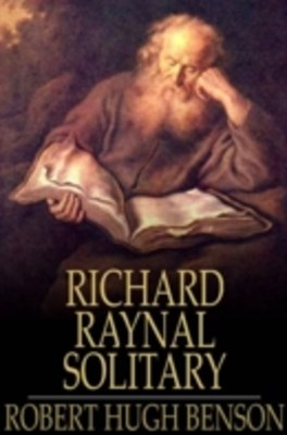 History of Richard Raynal, Solitary