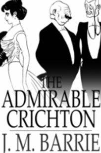 (ebook) Admirable Crichton - Classic Fiction
