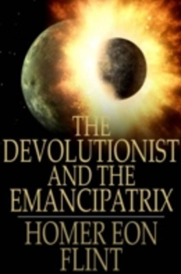 (ebook) Devolutionist and The Emancipatrix
