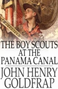 (ebook) Boy Scouts at the Panama Canal - Children's Fiction