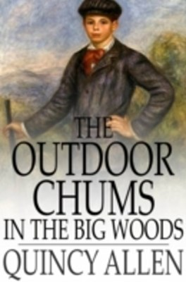 Outdoor Chums in the Big Woods