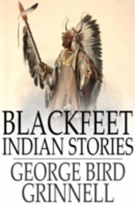 Blackfeet Indian Stories
