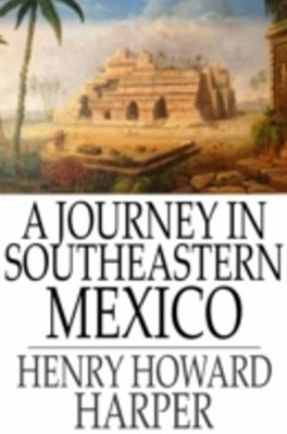 Journey in Southeastern Mexico