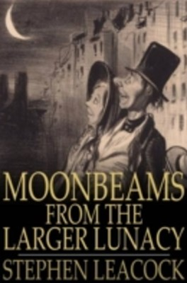 (ebook) Moonbeams From the Larger Lunacy