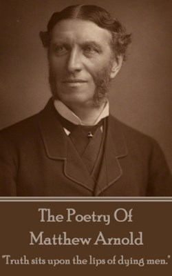 Matthew Arnold, The Poetry Of