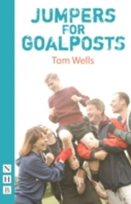 Jumpers for Goalposts (NHB Modern Plays)