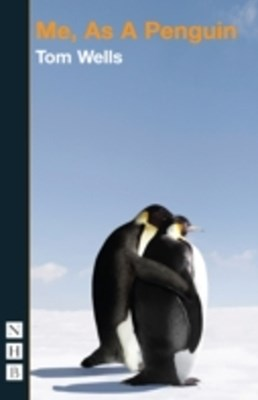 Me, As a Penguin (NHB Modern Plays)