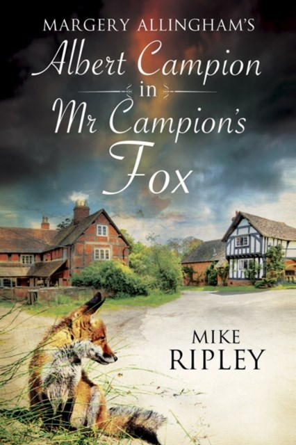 Margery Allingham's Mr Campion's Fox