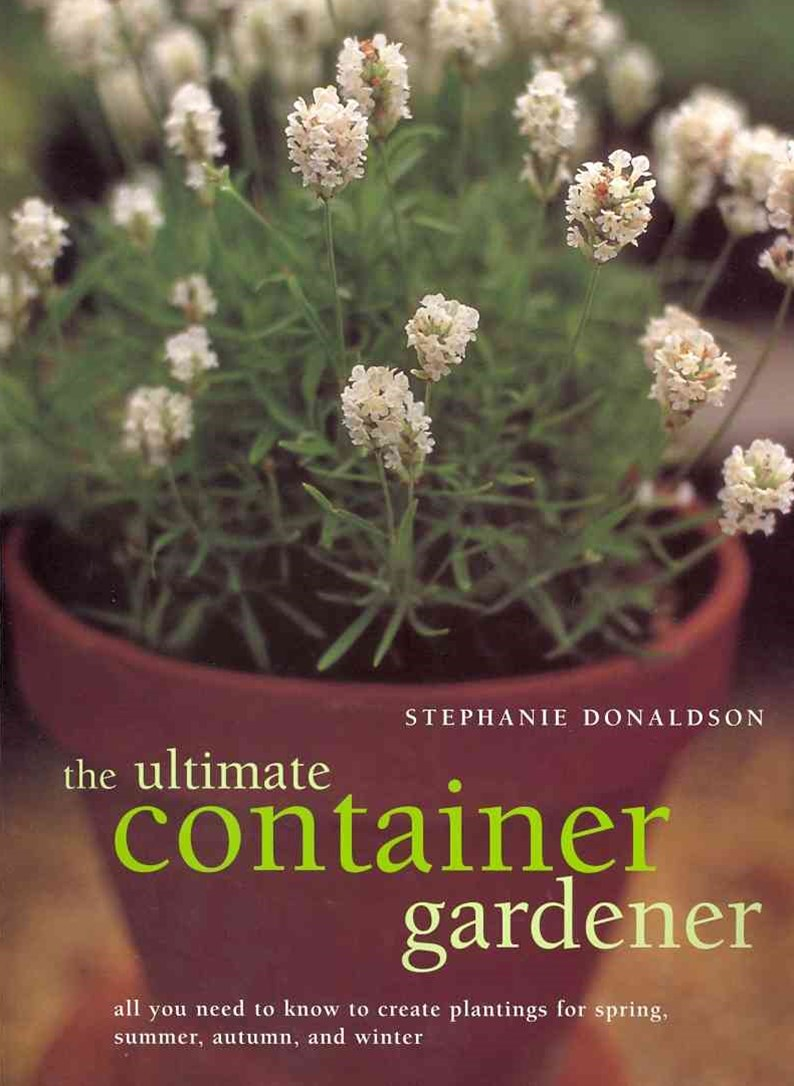 The Ultimate Container Gardener