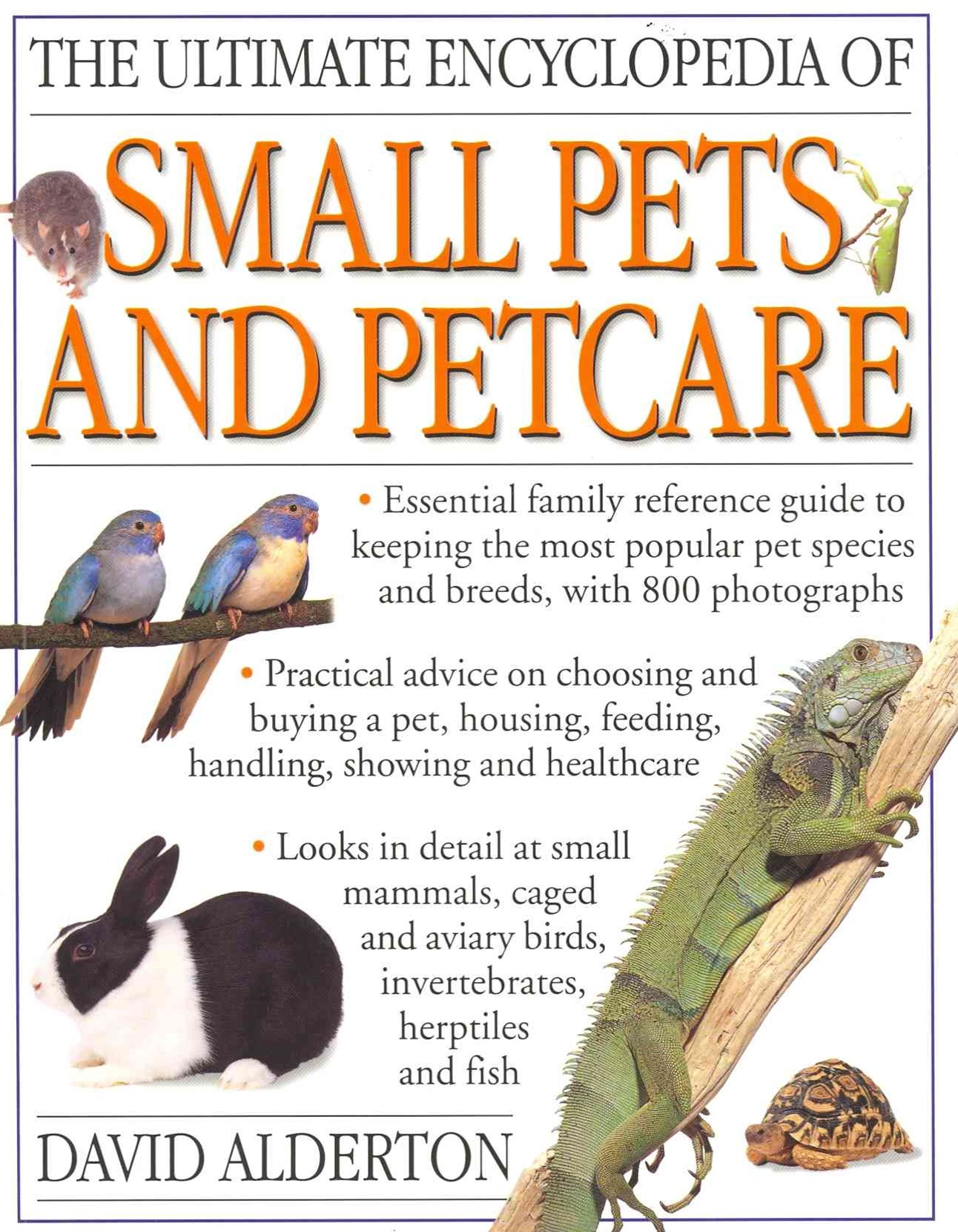 The Ultimate Encyclopedia of Small Pets and Pet Care