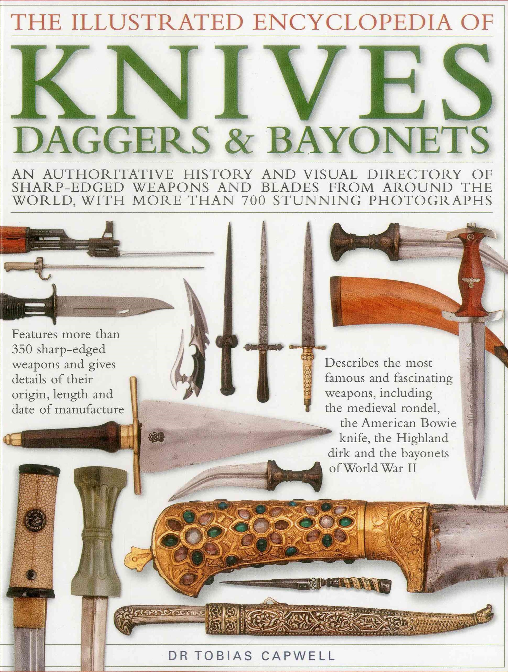 The Illustrated Encyclopedia of Knives, Daggers and Bayonets