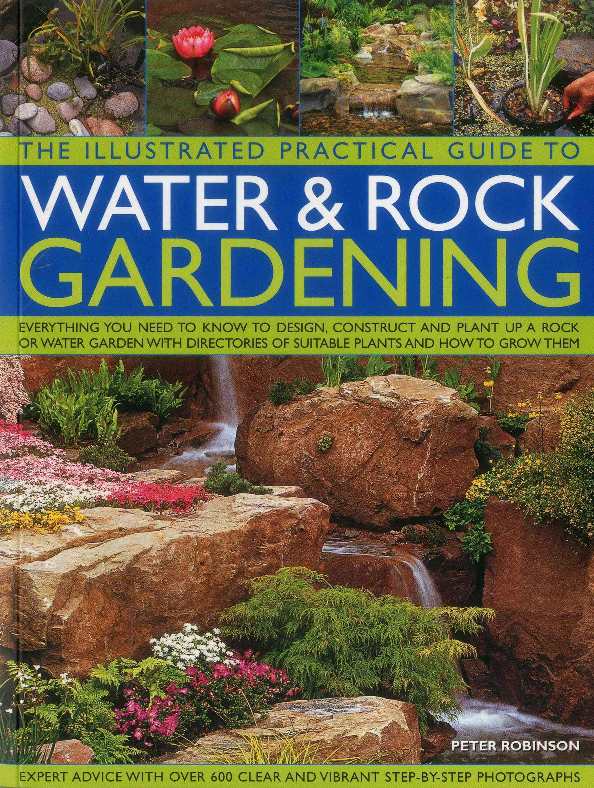 The Illustrated Practical Guide to Water and Rock Gardening