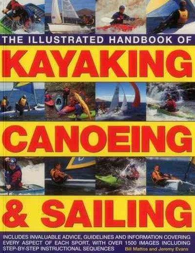 The Illustrated Handbook of Kayaking, Canoeing and Sailing