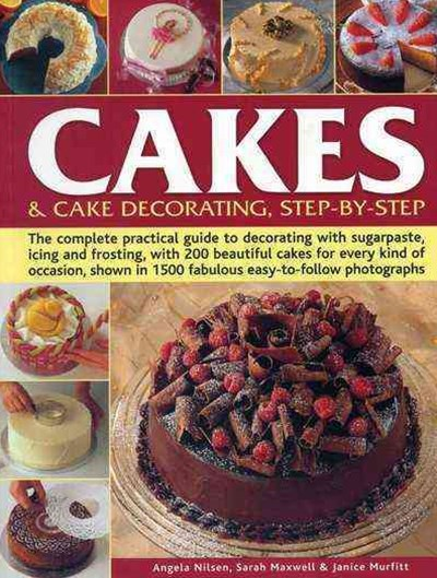 Cakes and Cake Decorating Step-By-Step