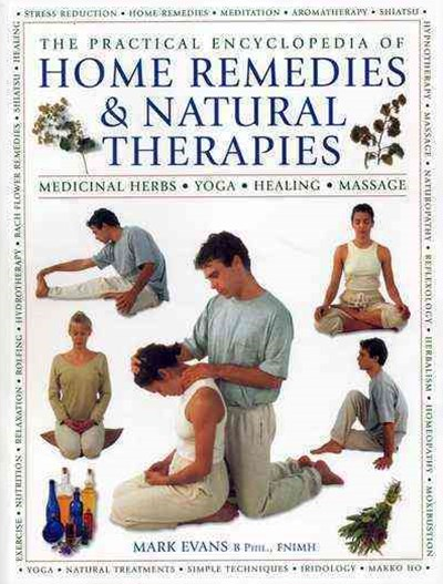 The Practical Encyclopedia of Home Remedies and Natural Therapies