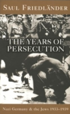 Nazi Germany And The Jews: The Years Of Persecution