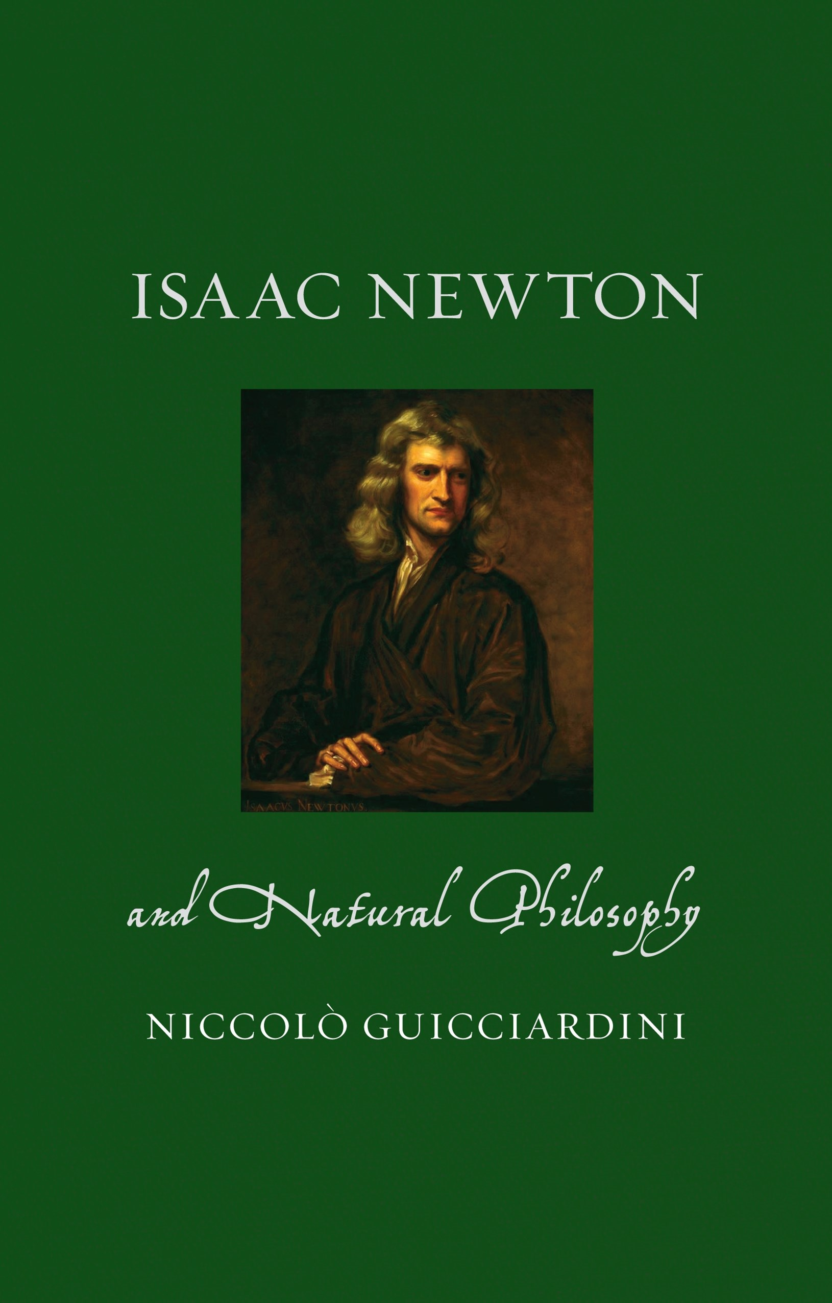 Isaac Newton and Natural Philosophy