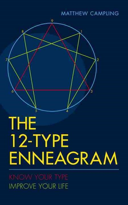 The 12-Type Enneagram: Secrets of the Pysche