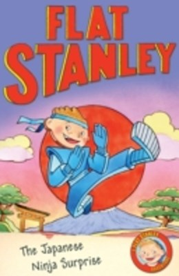 Flat Stanley: The Japanese Ninja Surprise