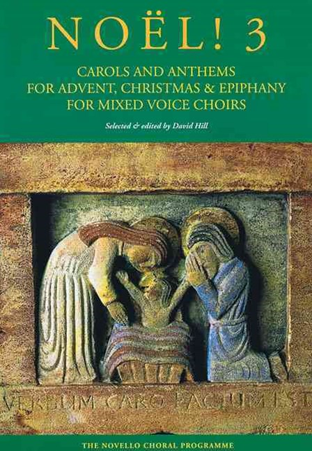 Noel! 3 - Carols and Anthems for Advent, Christmas and Epiphany