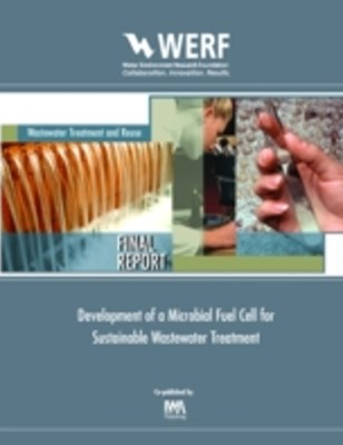 (ebook) Development of a Microbial Fuel Cell for Sustainable Wastewater Treatment
