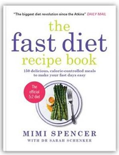 The Fast Diet Recipe Book (The official 5:2 diet) by Mimi Spencer, Sarah Schenker (9781780721873) - PaperBack - Cooking Health & Diet